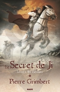 Pierre Grimbert - Le Secret de Ji Tome 1 : Six héritiers.