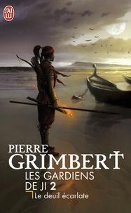 Pierre Grimbert - Les Gardiens de Ji Tome 2 : Le Deuil écarlate.