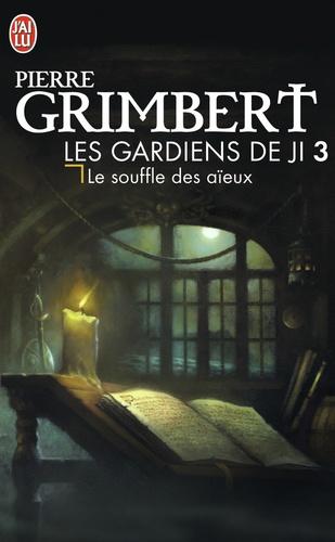 Pierre Grimbert - Les Gardiens de Ji Tome 3 : Le souffle des aïeux.