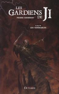 Pierre Grimbert - Les Gardiens de Ji Tome 4 : Les vénérables.