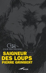 Pierre Grimbert - Saigneur des loups.