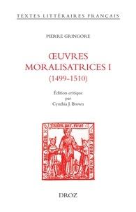 Pierre Gringore - Oeuvres moralisatrices - Volume 1 (1499-1510).