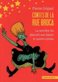 Pierre Gripari - Contes de la rue Broca  : La sorcière du placard aux balais et autres contes.