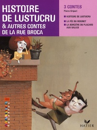 Pierre Gripari et Jong Romano - Histoire de Lustucru & autres contes de la rue Broca CE2 Facettes.