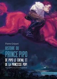 Pierre Gripari - Histoires du prince Pipo - De Pipo le cheval et de la princesse Popi.