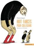 Pierre Gripari et Till Charlier - Huit farces pour collégiens.