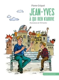 Pierre Gripari - Jean-Yves à qui rien n'arrive.
