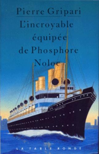 Pierre Gripari - L'Incroyable équipée de Phosphore Noloc.