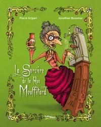 Pierre Gripari et Jonathan Bousmar - La sorcière de la rue Mouffetard.