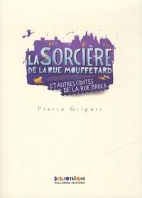 Pierre Gripari - La sorcière de la rue Mouffetard et autres contes de la rue Broca.