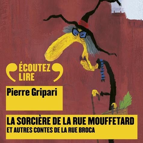 La sorcière de la rue Mouffetard, et autres contes de la rue Broca - Format MP3 - 9782075003292 - 9,99 €