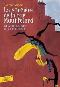 Pierre Gripari - La sorcière de la rue Mouffetard - Et autres contes de la rue Broca.