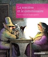 Pierre Gripari et Claude Lapointe - La sorcière et le commissaire.