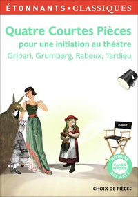 Pierre Gripari et Jean-Michel Rabeux - Quatre courtes pièces pour une initiation au théâtre.