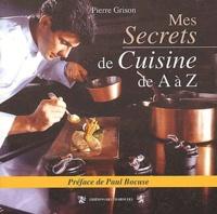 Pierre Grison - Mes secrets de cuisine de A à Z.