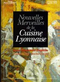 Pierre Grison et Agathe Bay - Nouvelles merveilles de la cuisine lyonnaise - Edition trilingue français-anglais-allemand.