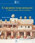 Pierre Gros - L'architecture romaine du début du IIIe siècle av. J.-C. à la fin du Haut-Empire - Volume 2, maisons, palais, villas et tombeaux.