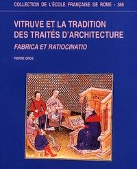Pierre Gros - Vitruve et la tradition des traités d'architecture - Fabrica et ratiocinatio.