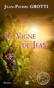 Pierre grotti Jean - La vigne de jean.