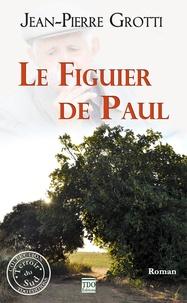 Pierre grotti Jean - Le figuier de paul.