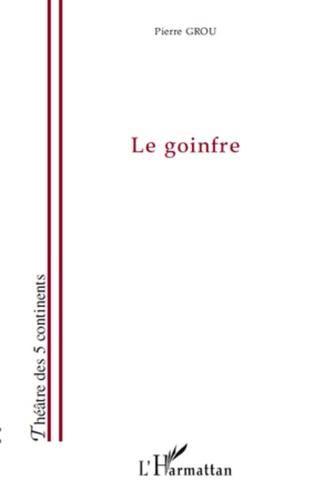 Pierre Grou - Le goinfre.