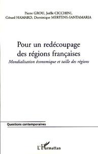 Pierre Grou et Joëlle Cicchini - Pour un redécoupage des régions françaises - Mondialisation économique et taille des régions.