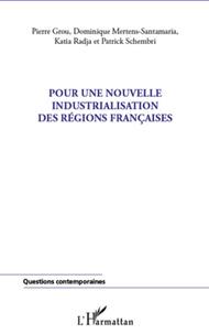Pierre Grou et Dominique Mertens-Santamaria - Pour une nouvelle industrialisation des régions françaises.