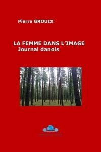 Pierre Grouix - La femme dans l'image - Journal danois.