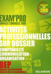 Pierre Grousson et Jean-Paul Macorps - Activités professionnelles sur dossier épreuve EP2 BEP secrétariat/comptabilité - Annales corrigées.