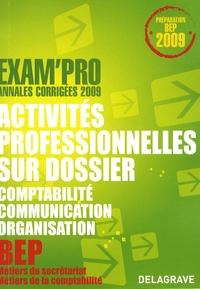 Pierre Grousson et J-P Macorps - Activités professionnelles sur dossier épreuve EP2 BEP secrétariat/comptabilité - Annales corrigées.