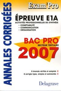 Pierre Grousson et Jean-Paul Macorps - E1A Comptabilité Communication Organisation Bac Pro tertiaires - Annales corrigées.