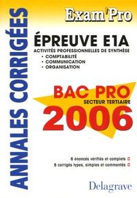 Pierre Grousson et J-P Macorps - E1A Comptabilité Communication Organisation Bac Pro tertiaires - Annales corrigées.