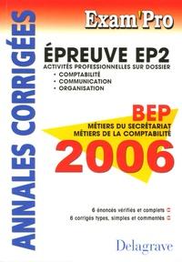 Pierre Grousson et Jean-Paul Macorps - EP2 Comptabilité Communication Organisation 2006 - Annales corrigées BEP MS et MC.
