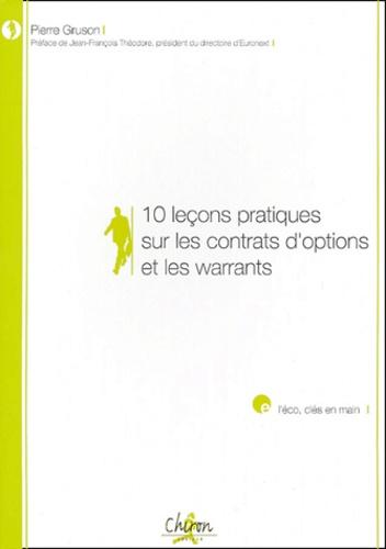 Pierre Gruson - 10 leçons pratiques sur les contrats d'options et les warrants.