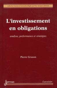 Pierre Gruson - L'investissement en obligations - Analyse, performance et stratégies.