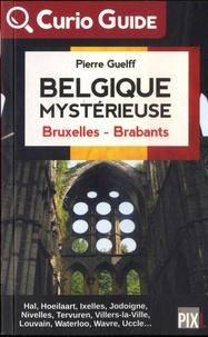 Pierre Guelff - Belgique mystérieuse - Bruxelles, Brabants.