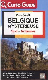 Pierre Guelff - Belgique mystérieuse - Sud - Ardennes.