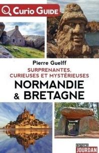 Pierre Guelff - Bretagne et Normandie mystérieuses.