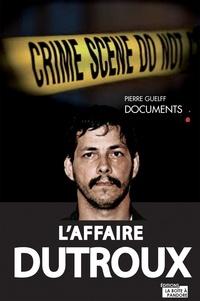 Pierre Guelff - Dutroux - L'affaire, les pistes, les erreurs.