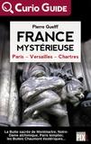 Pierre Guelff - France mystérieuse - Paris, Versailles, Chartres.