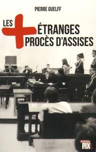 Pierre Guelff - Les plus étranges procès d'assises.