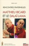 Pierre Guelff - Rencontres fraternelles avec Matthieu Ricard et le Dalaï-Lama - Symboles et traditions francs-maçons et bouddhistes.