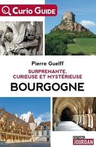 Pierre Guelff - Surprenante, curieuse et mystérieuse Bourgogne.