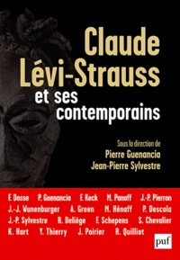 Pierre Guenancia et Jean-Pierre Sylvestre - Claude Lévi-Strauss et ses contemporains.