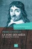 Pierre Guenancia - La voie des idées, de Descartes à Hume.