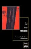Pierre Guenancia et Jean-Pierre Sylvestre - Le sens commun : théories et pratiques - Actes du colloque de Dijon.