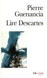 Pierre Guenancia - Lire Descartes.