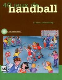 Pierre Gueniffey - 40 jeux de handball.