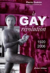 Pierre Guénin - La Gay Révolution (1920-2006).
