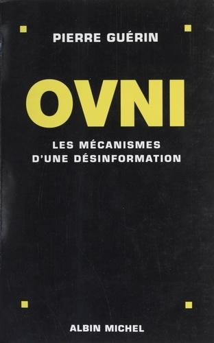 OVNI. Les mécanismes d'une désinformation